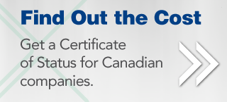 Get a Certificate of Status for Canadian companies.